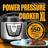 Power Pressure Cooker XL Cookbook: Tasty 550 Quick & Easy Days of Cooking: Power Pressure Cooker XL Top Recipes: Christmas Recipes: Electric Pressure Cooker Cookbook: 5-Ingredient Cookbook