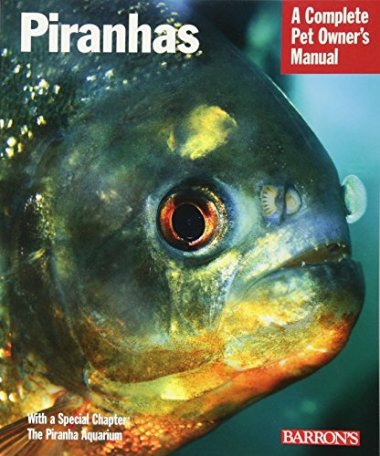 Piranhas-Complete-Pet-Owners-Manual-Paperback--May-1-2008