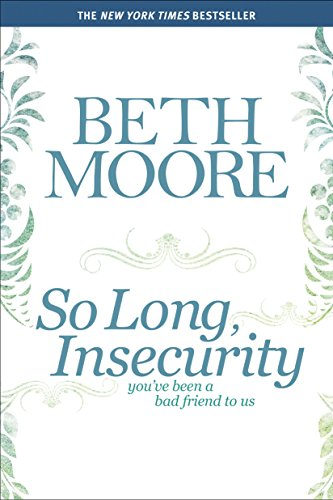 beth moore so long insecurity bible study guide
