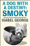 A Dog With A Destiny: Smoky