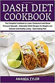 DASH Diet Cookbook: The Complete Cookbook to Lower