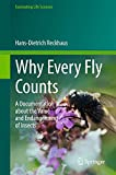 Why Every Fly Counts: A Documentation about the Value and Endangerment of Insects (Fascinating Life Sciences)