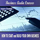 How To Start And Build Your Own Business - Part 4
