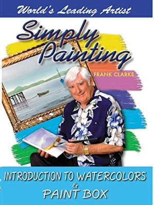 Simply Painting with World Leading Artist Frank Clarke – Introduction to Watercolors & Paint Box
