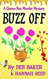 Buzz Off (Queen Bee Mysteries Book 1)