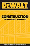 Dewalt Construction Professional Reference (DEWALT Series)