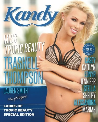 Kandy Magazine Ladies of Tropic Beauty Special Edition: Miss Tropic Beauty Trashell Thompson (2018) (Volume 2)