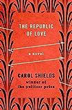 The Republic of Love: A Novel