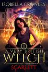 Scarlett (A Very British Witch) book