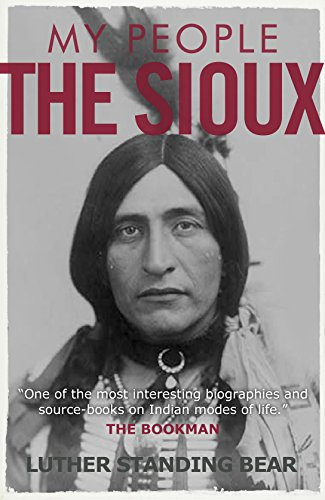 My People The Sioux by [Standing Bear, Luther]