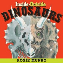 Inside-Outside Dinosaurs by [Munro, Roxie]