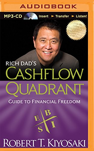 Rich Dad's Cashflow Quadrant: Guide to Financial Freedom (Rich Dad's (Audio))
