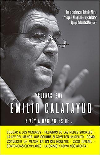 Leer Buenas, soy Emilio Calatayud y voy a hablarles de... (COLECCION ALIENTA) Libro PDF Gratis
