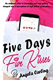 Five Days Five Kisses