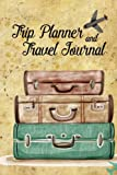 Trip Planner and Travel Journal: Vacation Planner & Checklists, Itinerary & more (Volume 1)