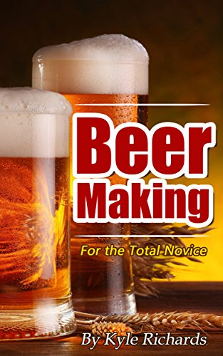 Beer Making for the Total Novice