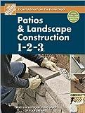 Patios and Landscape Construction 1-2-3 (Home Depot 1-2-3)