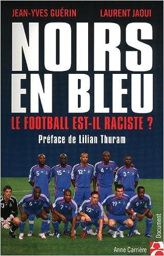 Noirs en bleu, Le Football est-il raciste?