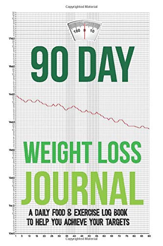 """90 Day Weight Loss Journal: A daily food & exercise Motivational Log book to track your weight loss. 94 pages 6x9"""" size diary 1"""
