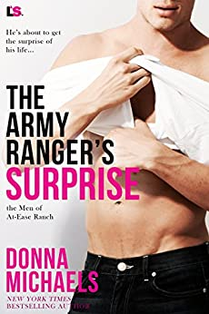 The Army Ranger's Surprise (The Men of at Ease Ranch Book 5) by [Michaels, Donna]