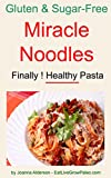 MIRACLE NOODLES (Gluten & Sugar-Free Pasta Book 1)
