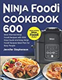 Ninja Foodi Cookbook: 600 Most Wanted Ninja Foodi Recipes with 1000 Days Quick and Easy Ninja Foodi Recipes Meal Plan for Busy People