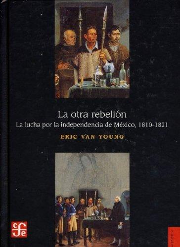 Portada del libro La otra rebelión. La lucha por la independencia de México