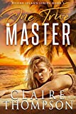 One True Master: Desire Island Series - Book 1