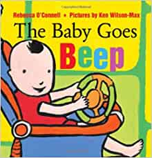 The Baby Goes Beep: O'Connell, Rebecca, Wilson-Max, Ken ...