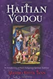 Haitian Vodou: An Introduction to Haiti's Indigenous Spiritual Tradition