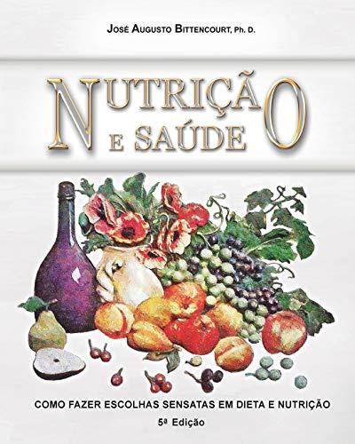 Nutricao e Saude: Como Fazer Escolhas Sensatas em Dieta e Nutricao