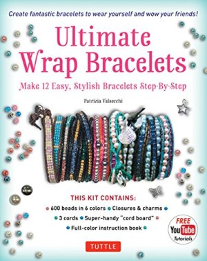 Ultimate Wrap Bracelets Kit: Instructions to Make 12 Easy, Stylish Bracelets (Includes 600 Beads, 48pp Book; Closures…