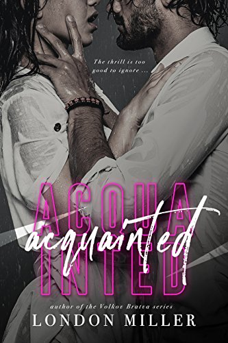 Review, Excerpt & Giveaway: Acquainted by London Miller