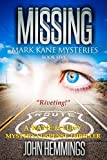 MISSING - MARK KANE MYSTERIES - BOOK FIVE: A Private Investigator Mystery Series - Crime Suspense Thriller Book - Murder, Mystery, Suspense, Thriller Series