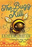 The Buzz Kill (A Honeybee Cozy Mystery Book 1)