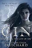 "C I N: ""Lynn, Lynn, the city of sin."" (The C I N Series Book 1)"