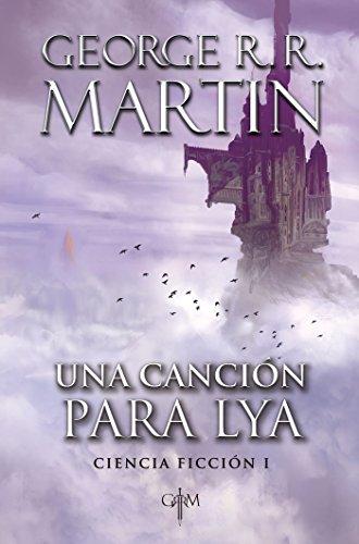 Una canción para Lya (Biblioteca George R.R. Martin): Ciencia ficción 1