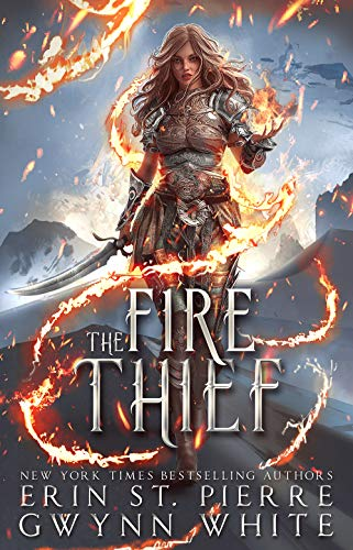 Fire Thief by Erin St. Pierre and Gwynn White