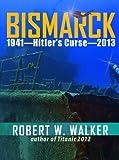 BISMARCK 2013 - Hitler's Curse