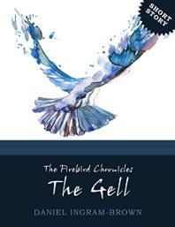 free science today on amazon The Firebird Chronicles: The Gell by [Ingram-Brown, Daniel]