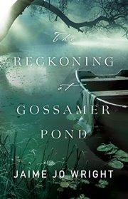 Reckoning at Gossamer Pond book cover