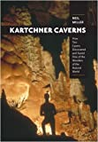 Kartchner Caverns: How Two Cavers Discovered and Saved One of the Wonders of the Natural World
