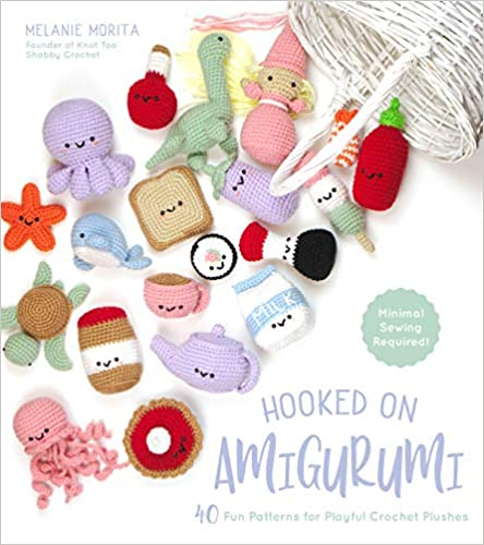 Hooked on Amigurumi: 40 Fun Patterns for Playful Crochet Plushes