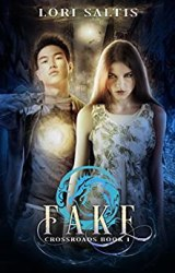 Fake (Crossroads Book 1) by [Saltis, Lori]