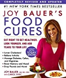 Joy Bauers Food Cures Eat Right To Get Healthier Look Younger And Add Year To Your Life Joy Bauers Food Cures