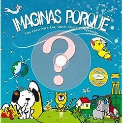 Imaginas Porquê? Um Livro para ler, ouvir, cantar e aprender