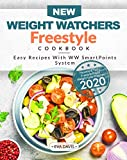 New Weight Watchers Freestyle Cookbook: Healthy & Tasty Freestyle Rapid Weight Loss Program 2020 | Easy Recipes With WW SmartPoints System | Weight Watchers Cookbook