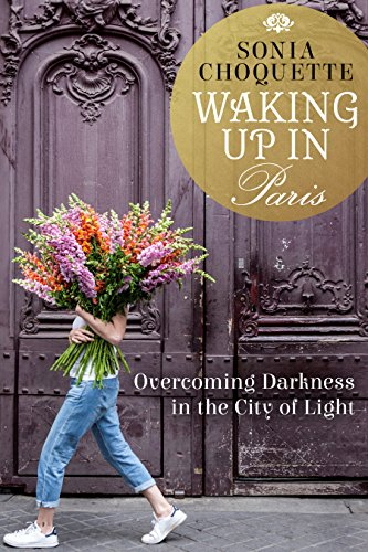 Waking Up in Paris: Overcoming Darkness in the City of Light