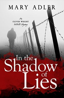 In the Shadow of Lies: An Oliver Wright WW II Mystery by [Adler, Mary]