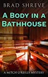 A Body in a Bathhouse (A Mitch O'Reilly Mystery Book 1)